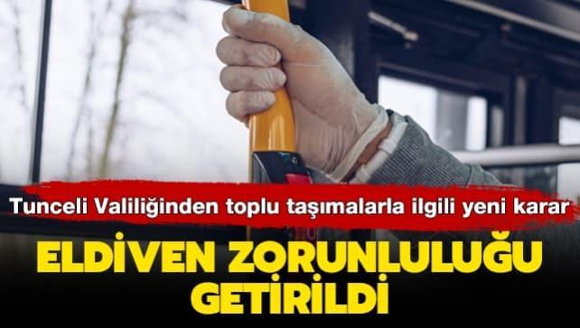 Tunceli'de toplu taşımalarla ilgili yeni karar: Eldiven zorunluluğu getirildi
