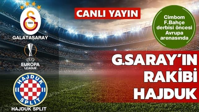 CANLI | Galatasaray - Hajduk Split