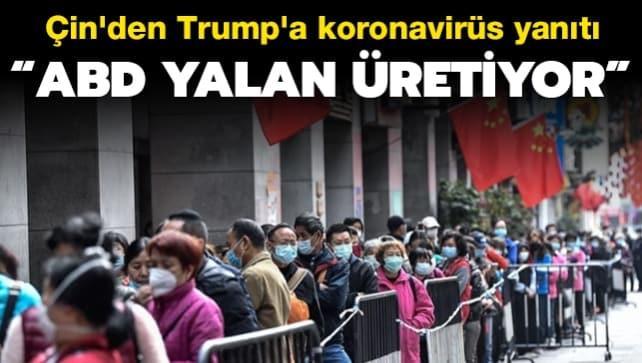 Çin'den Trump'a koronavirüs yanıtı: ABD yalan üretiyor