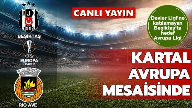 CANLI | Beşiktaş - Rio Ave