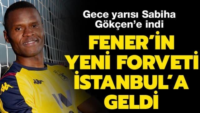 Fener'in yeni forveti İstanbul'a geldi