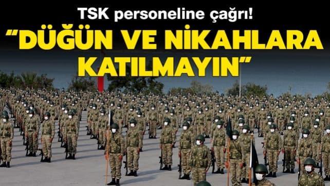 TSK personeline 'düğün ve nikahlara katılmama' çağrısı