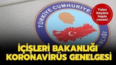 Temaslı olup yalan söyleyene ceza verilecek! İçişleri Bakanlığı yeni koronavirüs genelgesi yayınlandı!