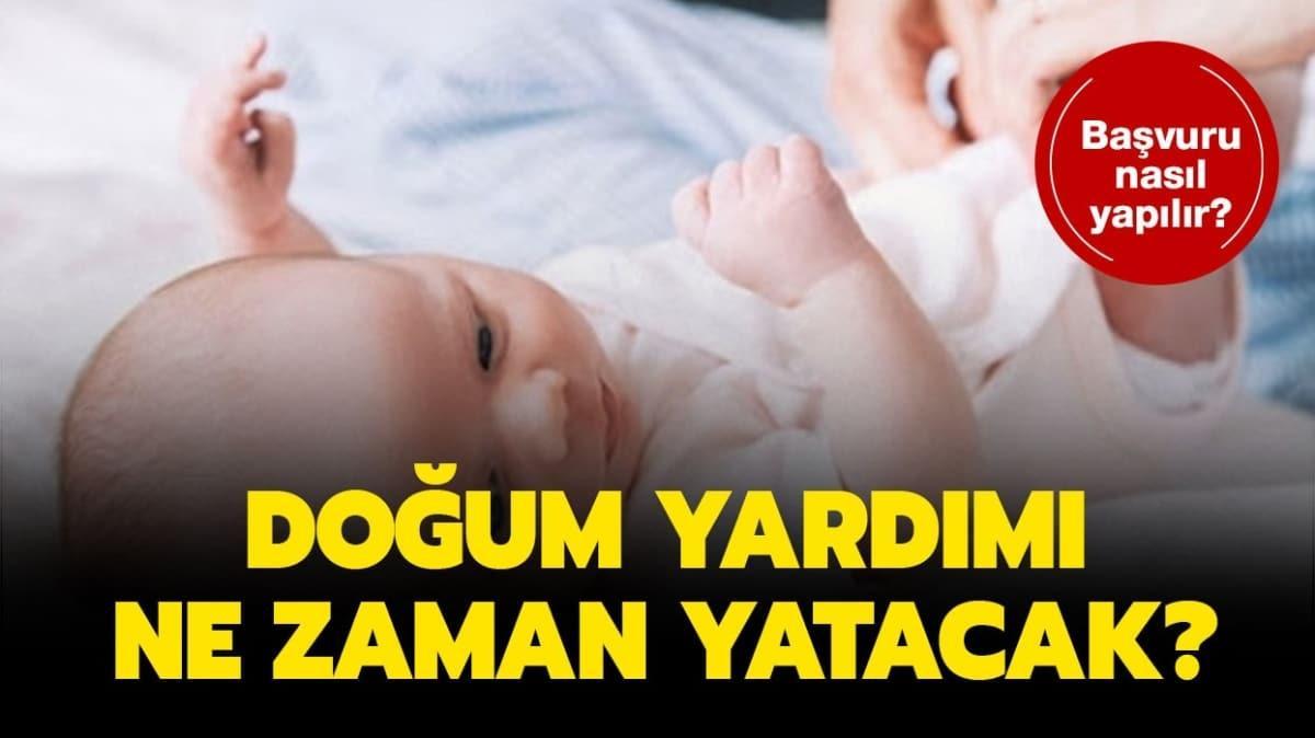 """Doğum yardımı başvuru nasıl yapılır"""" Doğum yardımı yattı mı, ne zaman yatacak"""""""