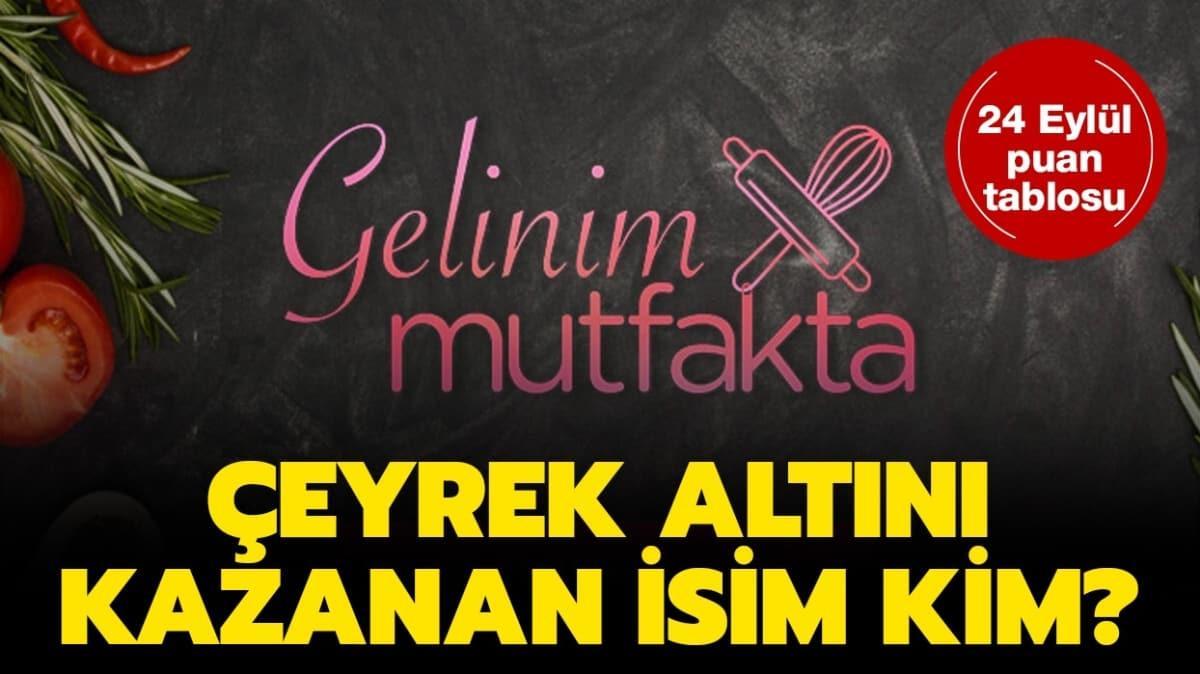 """Gelinim Mutfakta 24 Eylül gün birincisi kim oldu"""""""