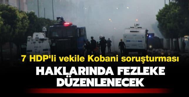 HDP'li 7 milletvekili hakkında fezleke düzenlenecek