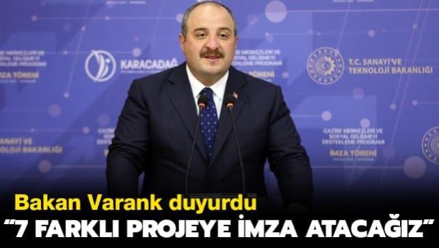 Bakan Varank: 7 farklı projeye imza atacağız