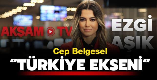Cep Belgesel: 'Türkiye Ekseni'