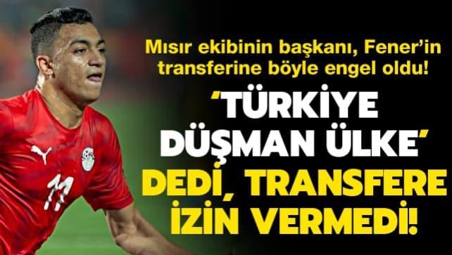 Transfere böyle engel oldu: Türkiye düşman ülke!