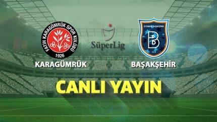CANLI   Karagümrük - Başakşehir