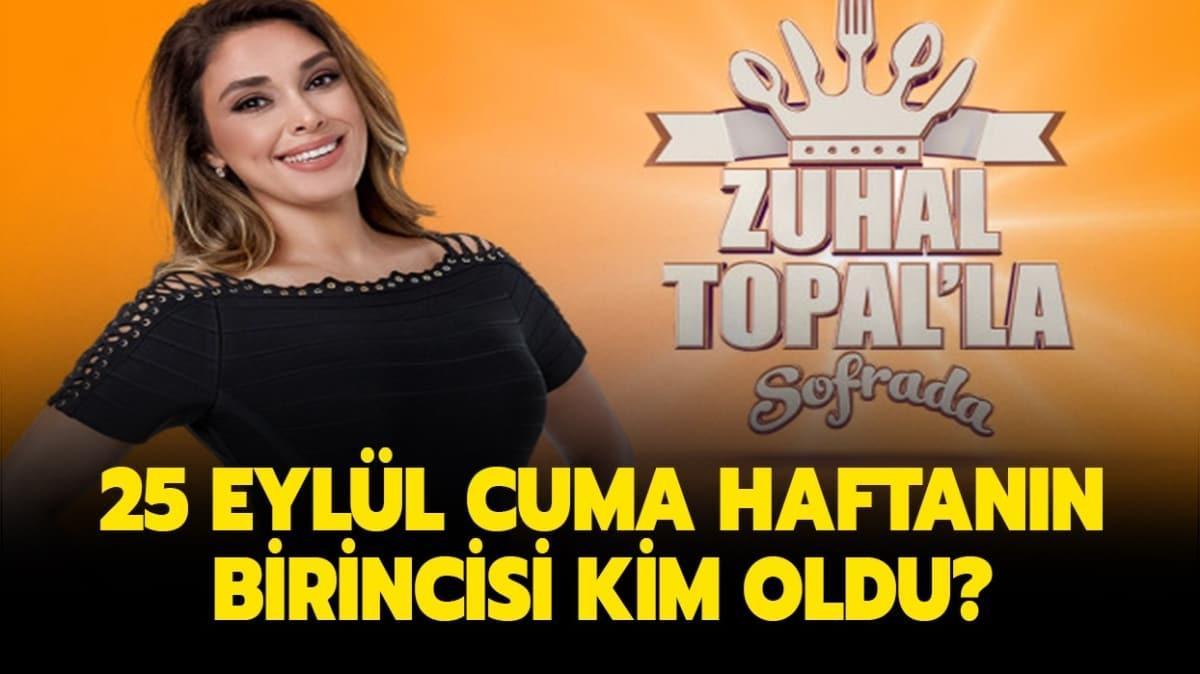 """Zuhal Topal'la Sofrada 25 Eylül Cuma kim kazandı"""" Zuhal Topal'la Sofrada haftanın birincisi olan isim..."""