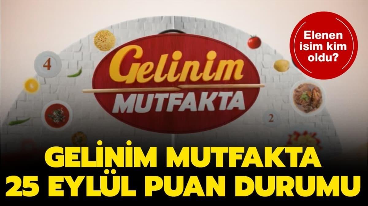 """Gelinim Mutfakta 25 Eylül elenen isim belli oldu!  Gelinim Mutfakta haftanın birincisi kim oldu"""""""