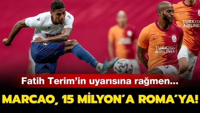 Terim'in uyarısına rağmen! Marcao, 15 milyona Roma'ya gidiyor