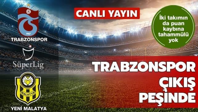 CANLI | Trabzonspor - Yeni Malatyaspor