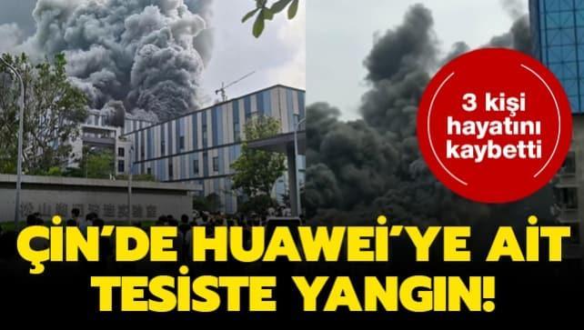Çin'de Huawei'ye ait tesiste yangın!