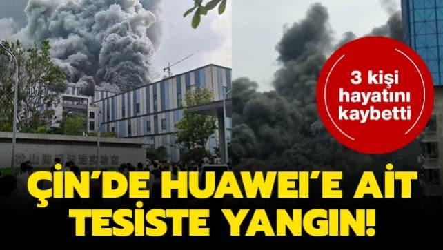 Çin'de Huawei'e ait tesiste yangın!