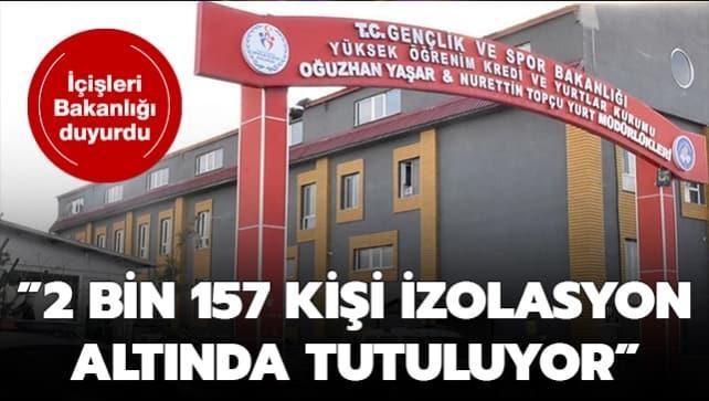 İçişleri Bakanlığı duyurdu: 2 bin 157 kişi izolasyon altında tutuluyor