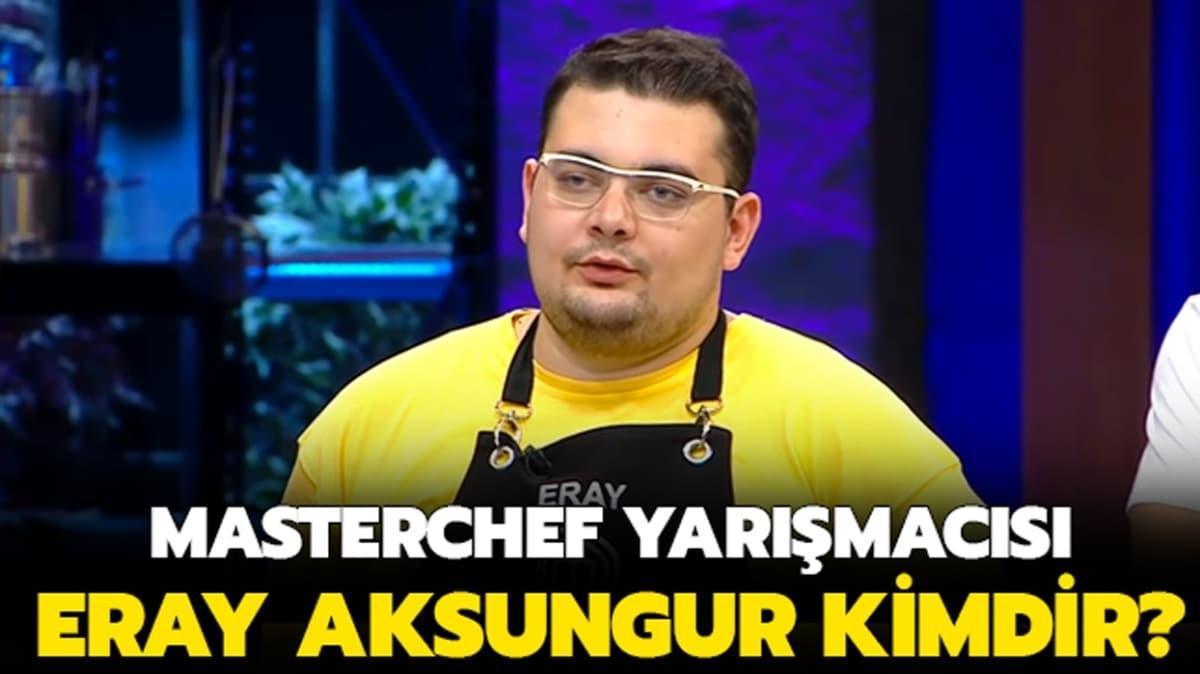 """MasterChef Eray aslen nereli, kaç yaşında"""" MasterChef yarışmacısı Eray Aksungur kimdir"""""""
