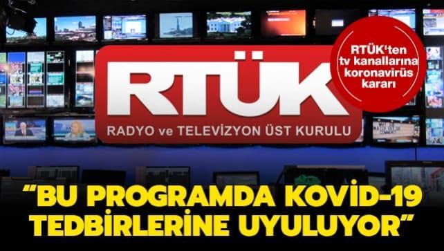 RTÜK'ten tv kanallarına koronavirüs kararı: Bu programda Kovid-19 tedbirlerine uyuluyor