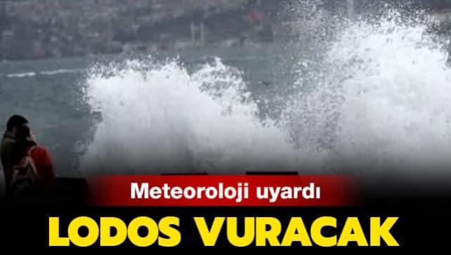Meteoroloji uyardı: Kuvvetli lodos geliyor