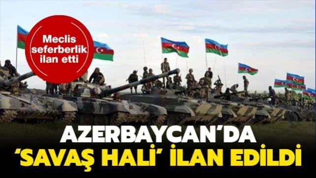 Azerbaycan'da 'Savaş Hali' ilan edildi... Meclis seferberlik ilan etti