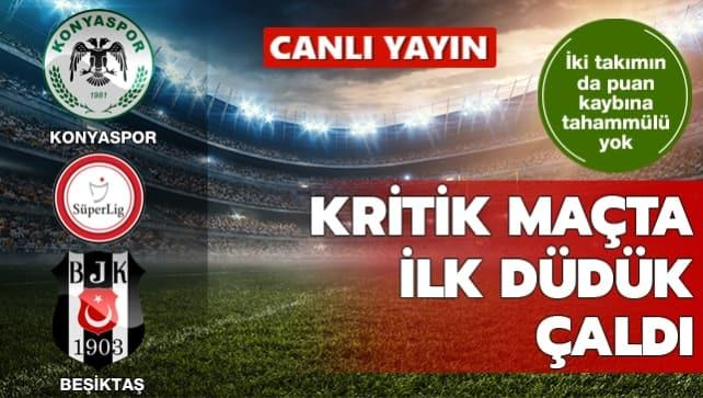 Konyaspor 2-0 Beşiktaş | CANLI