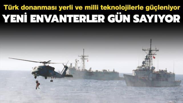Türk donanması yerli ve milli teknolojilerle güçleniyor: Yeni envanterler gün sayıyor