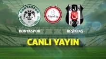 Beşiktaş, Konyaspor'a konuk oluyor! İlk 11'ler belli oldu