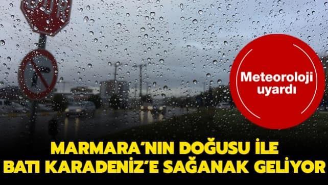 Meteoroloji uyardı... Marmara'nın doğusu ile Batı Karadeniz'e sağanak geliyor