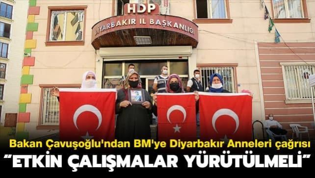 Bakan Çavuşoğlu'ndan BM'ye Diyarbakır Anneleri çağrısı: Etkin çalışmalar yürütmeli