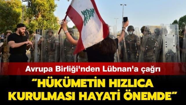 Avrupa Birliği'nden Lübnan'a çağrı: Hükümetin hızlıca kurulması hayati önemde