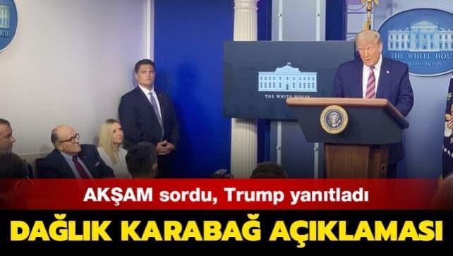 AKŞAM sordu Trump yanıtladı... Trump'tan Azerbaycan-Ermenistan açıklaması