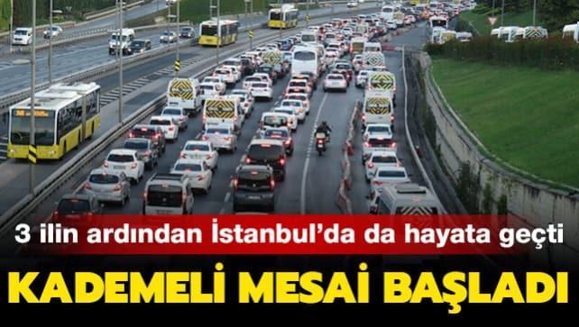 3 ilin ardından İstanbul'da da hayata geçti: Kademeli mesai bugün itibarıyla başladı