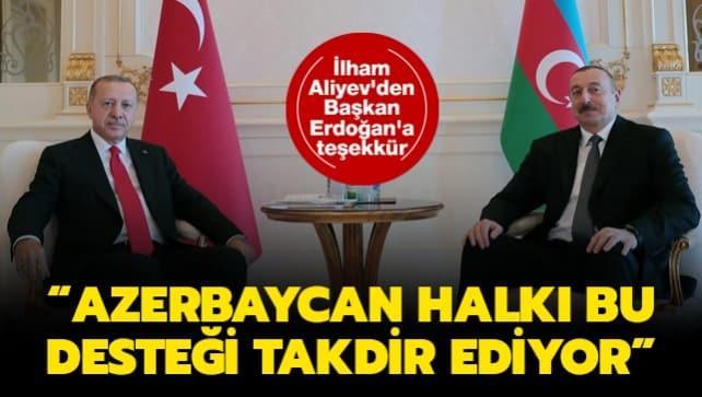 İlham Aliyev'den Başkan Erdoğan'a teşekkür: Azerbaycan halkı bu desteği takdir ediyor