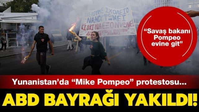 Yunanistan'da 'Mike Pompeo' protestosu... ABD bayrağı yakıldı!