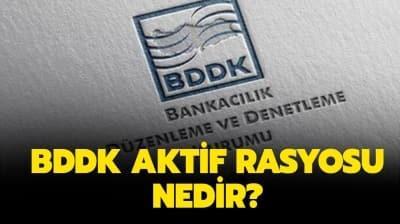 BDDK Aktif Rasyosu kararı nedir? Aktif Rasyosu ne demek?