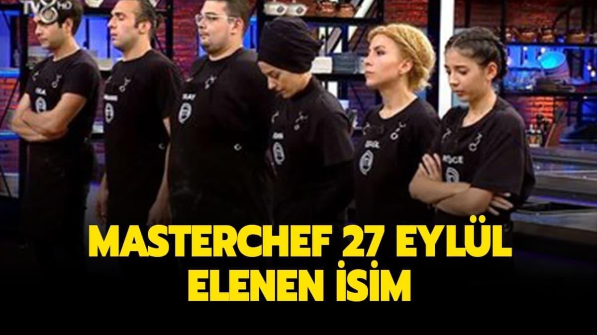 "27 Eylül Pazar MasterChef elenen isim belli oldu! MasterChef dün akşam kim elendi"""