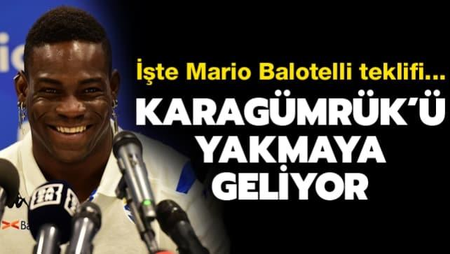 Balotelli, Karagümrük'ü yakmaya geliyor!