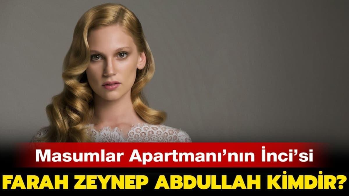 """Farah Zeynep Abdullah aslen nereli, boyu kaç, filmleri neler"""" Masumlar Apartmanı İnci kimdir"""""""