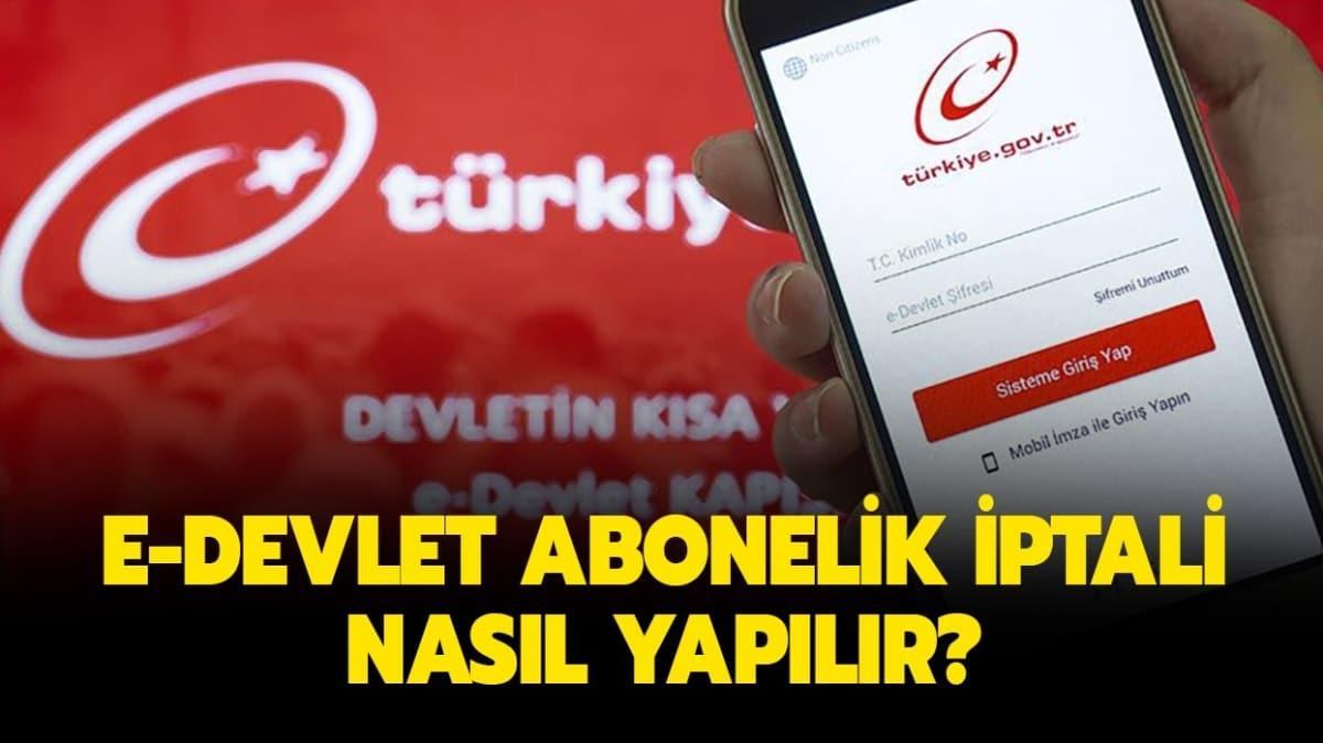"""Abonelik iptali online olarak nasıl yapılır"""" E-devlet internet, telefon abonelik iptal ekranı!"""