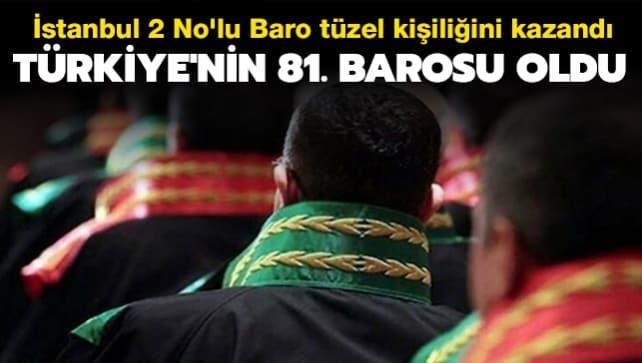 Türkiye'nin 81. barosu oldu... İstanbul 2 No'lu Baro tüzel kişiliğini kazandı