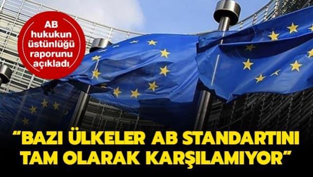 AB hukukun üstünlüğü raporunu açıkladı: Bazı ülkeler AB standartlarını tam olarak karşılamıyor