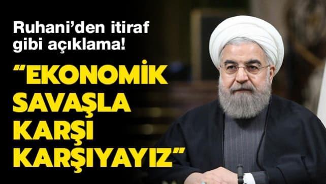 Ruhani'den itiraf gibi açıklama: Son 3 yıldır ekonomik savaşla karşı karşıyayız