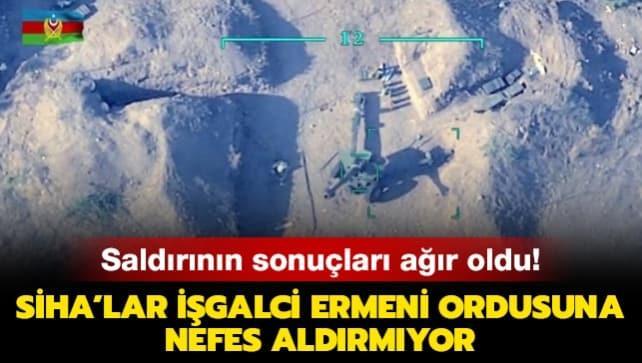 SİHA'lar işgalci Ermeni ordusuna nefes aldırmıyor