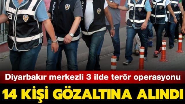 Diyarbakır merkezli 3 ilde terör operasyonu