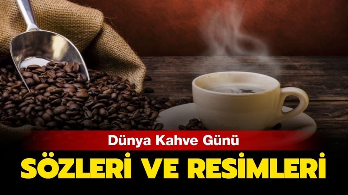 1 Ekim Dünya Kahve Günü sözleri ve resimleri 2020: Dünya Kahve Günü kutlanıyor!