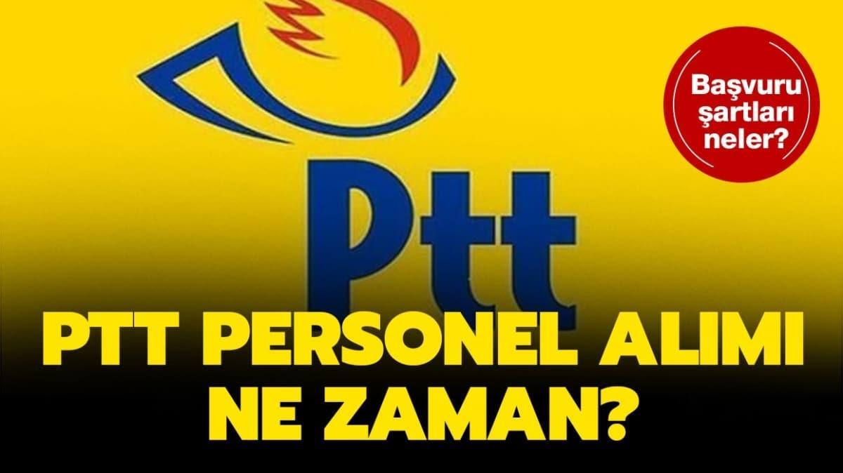 """PTT personel alımı başvuru tarihi açıklandı mı"""""""