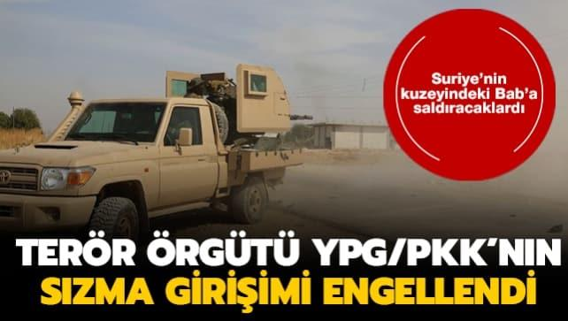 Suriye'nin kuzeyindeki Bab'a saldıracaklardı... Terör örgütü YPG/PKK'nın sızma girişimi engellendi!