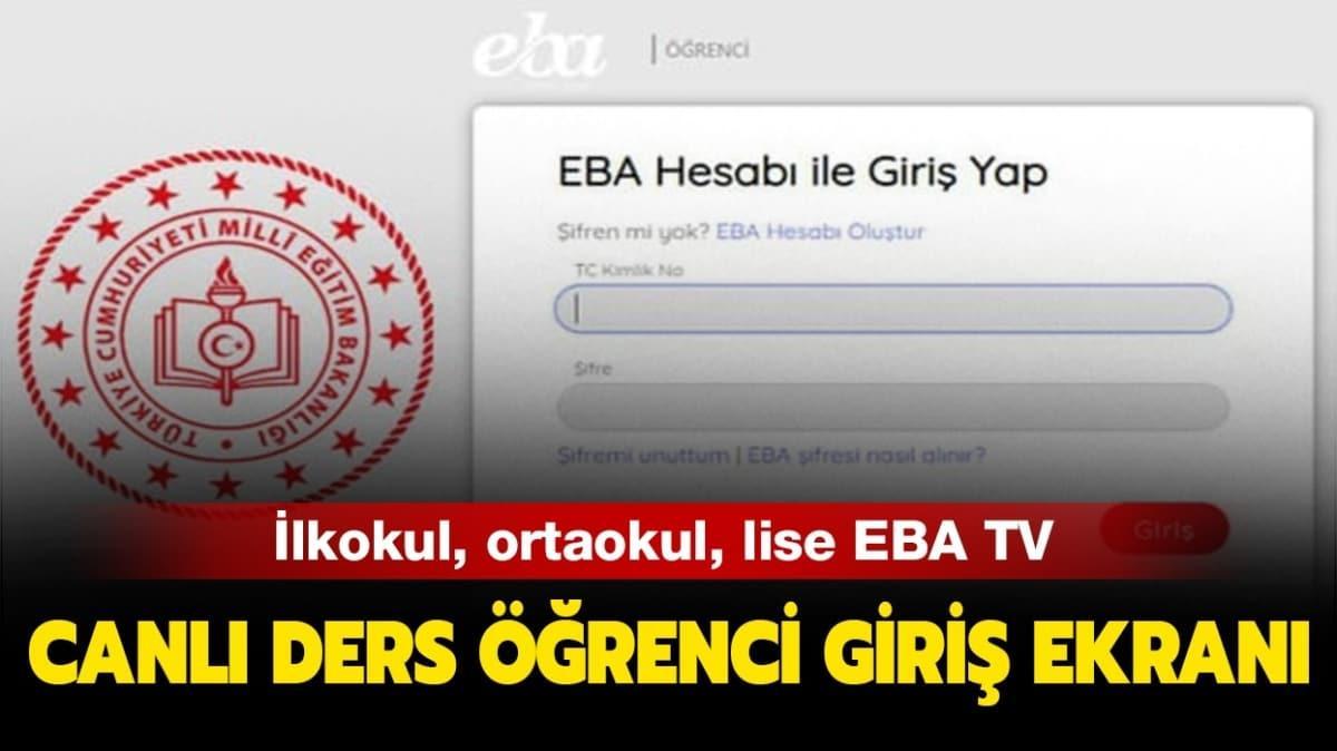 """EBA TV canlı ders lise, ortaokul, ilkokul giriş ekranı! EBA öğrenci girişi nasıl yapılır"""""""