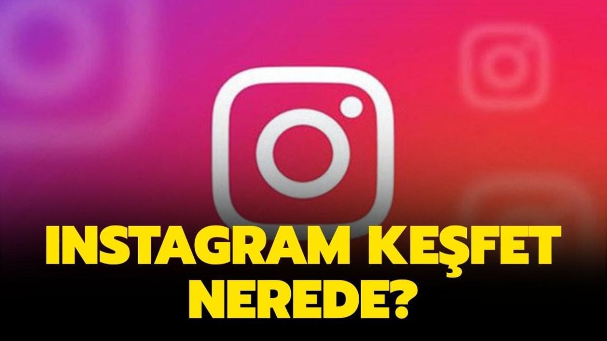 "Instagram keşfet nerede"" Instagram keşfet gitti, yerine Reels geldi!"